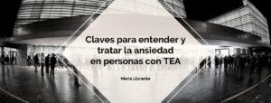 Ansiedad y TEA - Maria Llorente